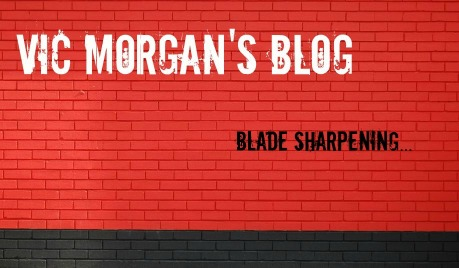 Vic Morgan Blog - Blade Sharpening
