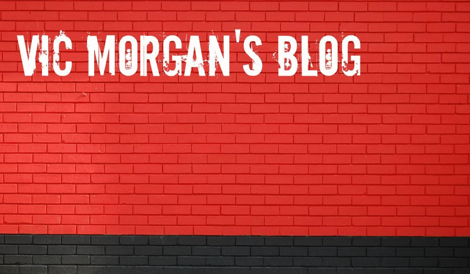 Vic Morgan Blog