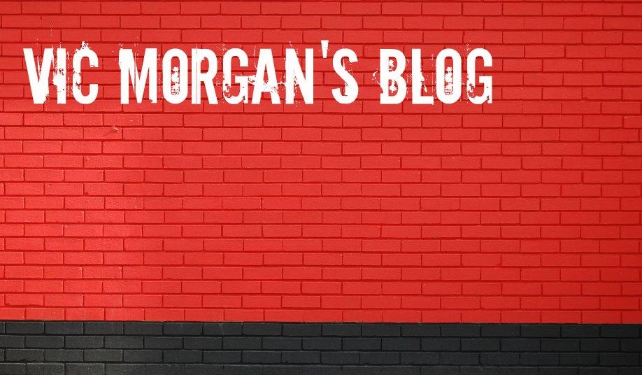 Vic Morgan Blog